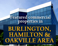 Featured commercial properties in Burlington, Hamilton and Oakville area